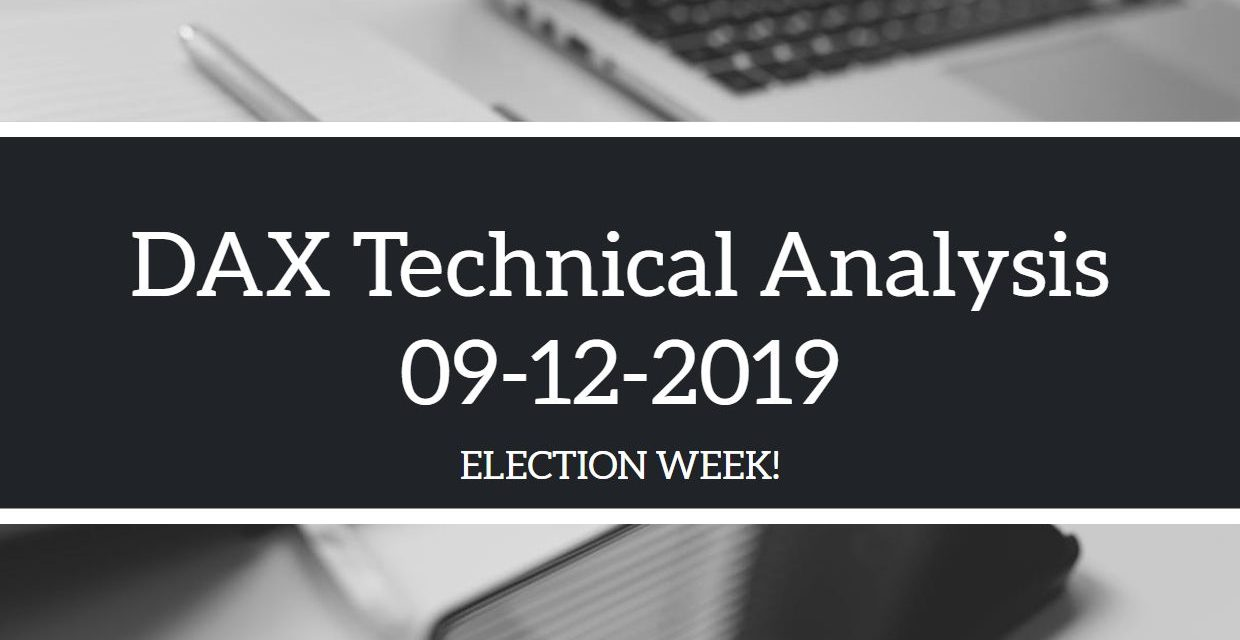 09-12-2019 DAX Technical Analysis – UK Election Week