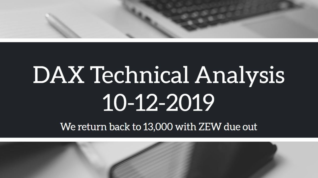 10-12-2019 DAX Technical Analysis with DAX at 13,000 again