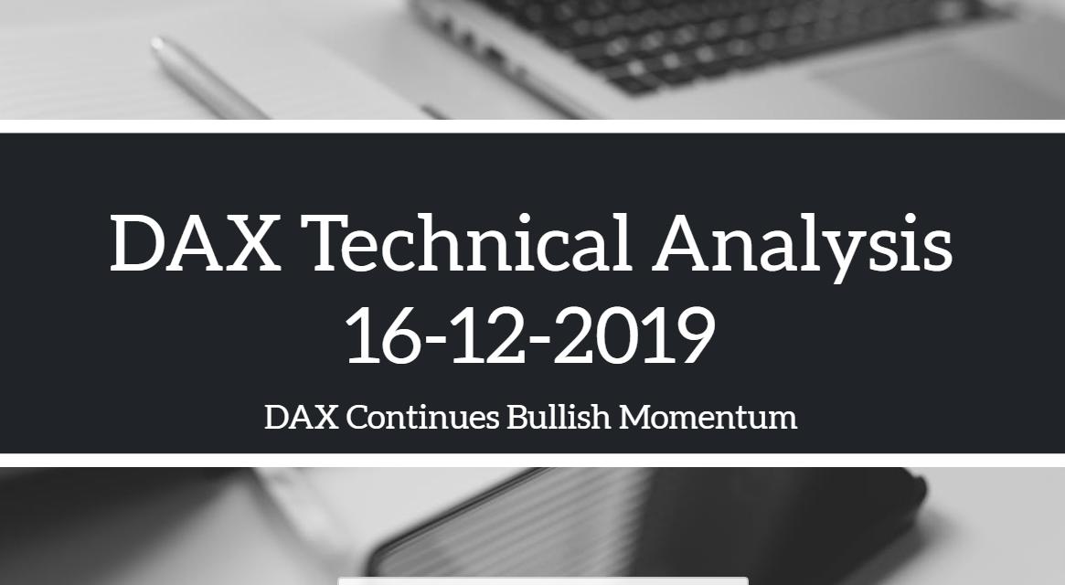 16-12-2019 DAX Technical Analysis with the DAX still bullish