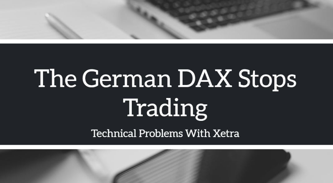The German DAX Stopped Trading?!