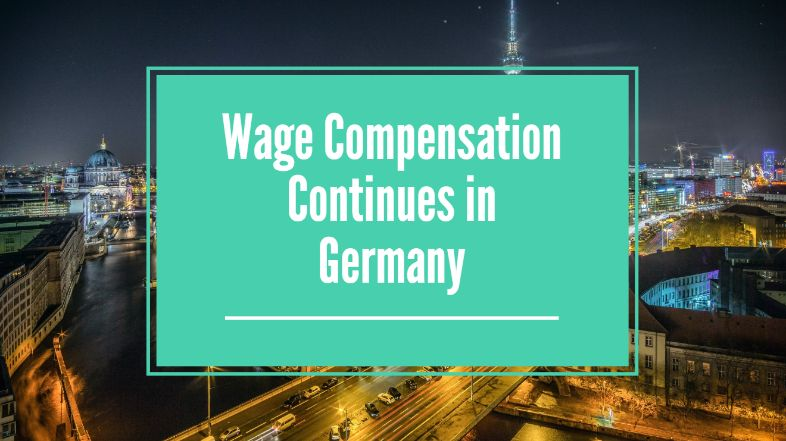 WAGE COMPENSATION CONTINUES IN GERMANY